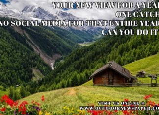Outdoors Meme: Your New View. One Catch: No Social Media for an Entire Year. Can You Do it?